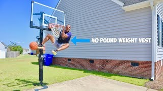 Doing Insane Dunks In A 40 Pound Weight Vest