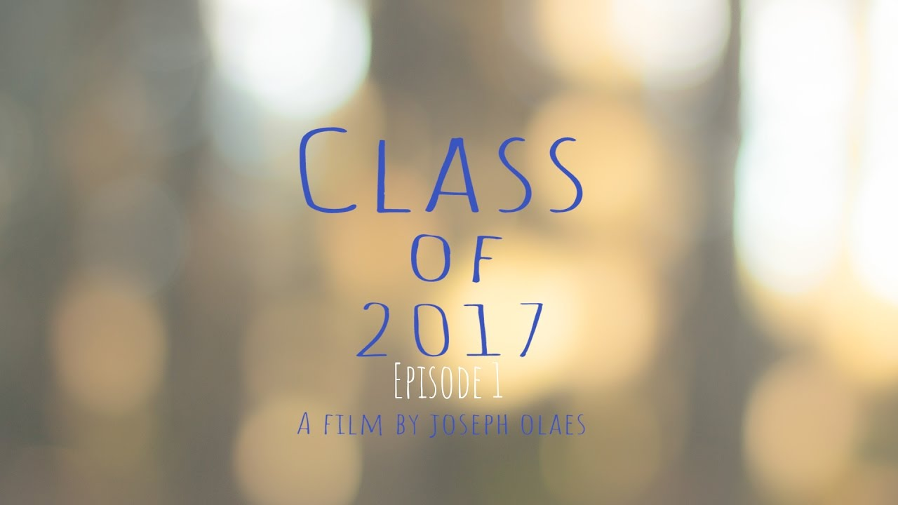 Download Class of 2017 - Episode 1