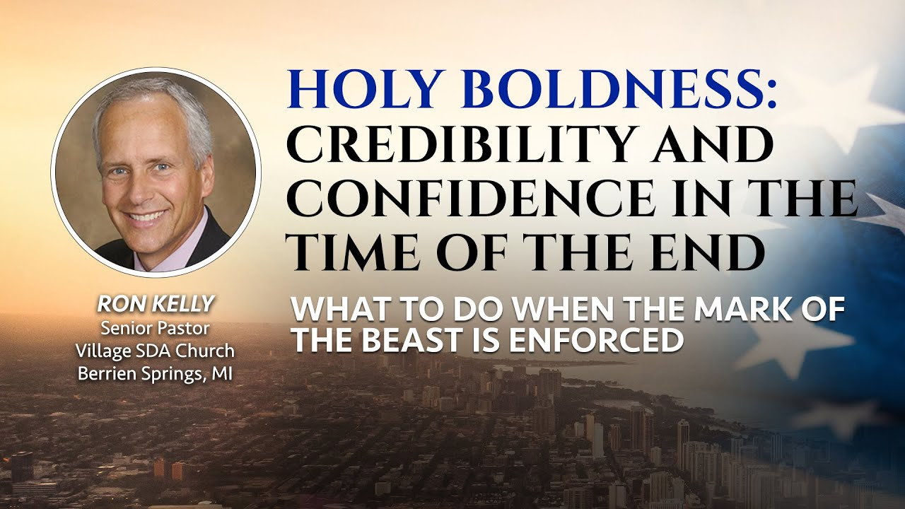 4 - Holy Boldness: Credibility and Confidence in the Time of the End