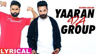 Song - yaaran da group (lyrical video) artist dilpreet dhillon lyrics narinder batth music desi crew dop dimple bhullar editor monty post prod. s...