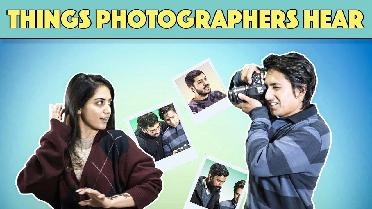 Things Photographers Hear | MangoBaaz