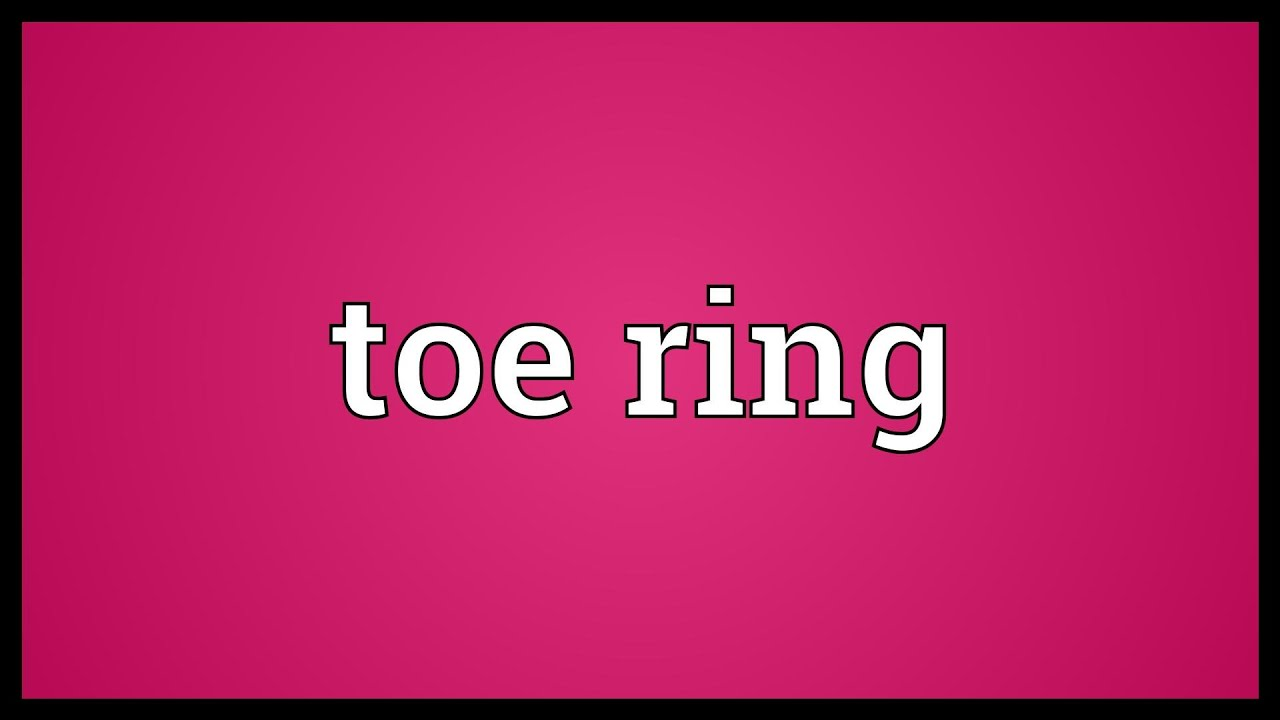 Toe ring Meaning - YouTube