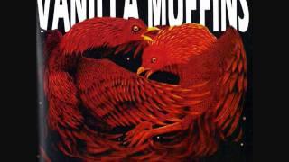 Vanilla Muffins -  Im not the same fool