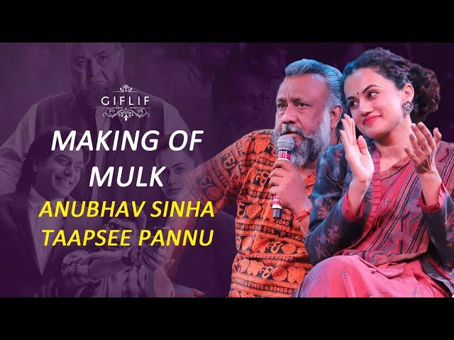 Making of Mulk | Anubhav Sinha & Taapsee Pannu | GIFLIF