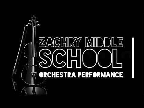 "Zachry Middle School Orchestra ""Final School Year Performance"" 5.15.17"