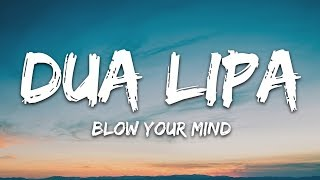Download lagu Dua Lipa Blow Your Mind Mwah MP3