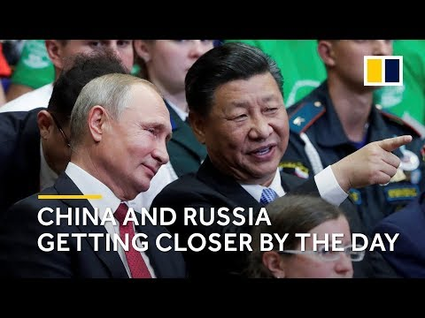Why China and Russia are getting increasingly close