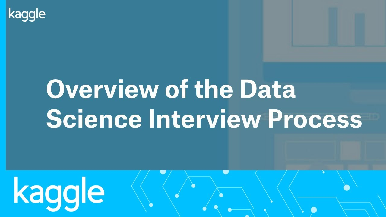 Overview of the Data Science Interview Process | Kaggle