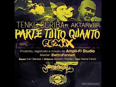 Tenko & Scriba ft. Aktarv8r (Asian Dub Foundation) - Parte tutto quanto (Rmx)