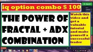 IQ OPTION COMBO $ 100    correct way combine ADX + fractal Indicator