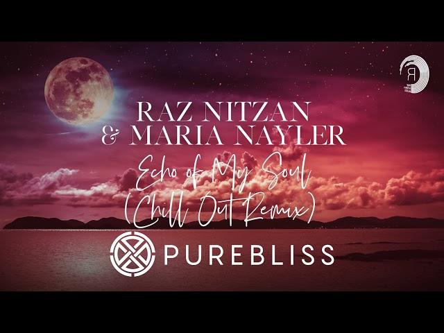 [Sunday Chill Pick] Raz Nitzan & Maria Nayler - Echo of My Soul (Chill Out Remix)