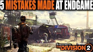 5 MISTAKES MADE IN THE DIVISION 2 AT ENDGAME | NEW PLAYERS AND VETERANS