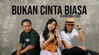 [ KERONCONG ] Siti Nurhaliza - Bukan Cinta Biasa cover Remember Entertainment