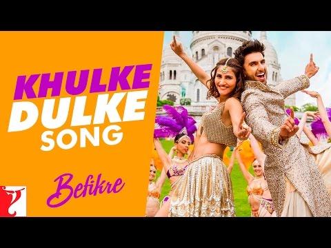 Khulke Dulke Song | Befikre | Ranveer Singh | Vaani Kapoor | Gippy Grewal | Harshdeep Kaur