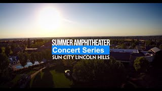 Sun City Lincoln Hills - Summer Amphitheater Concerts! (LIVE)
