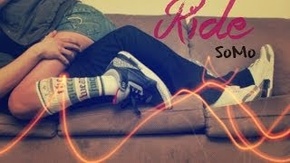 Ride - SoMo ♥ (Lyrics)