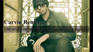 Dj Carvin Fet. Lmfao Party Rock Anthem feat. Lauren Bennett GoonRock Remix .wmv.mp3