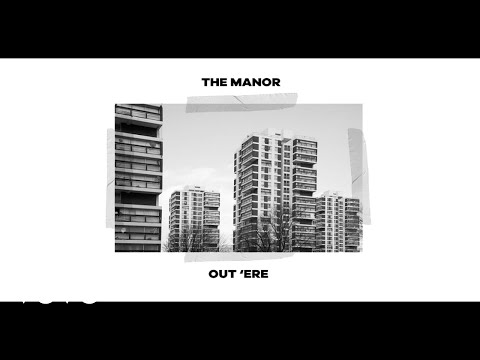 The Manor - Out 'Ere