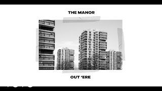 The Manor - Out