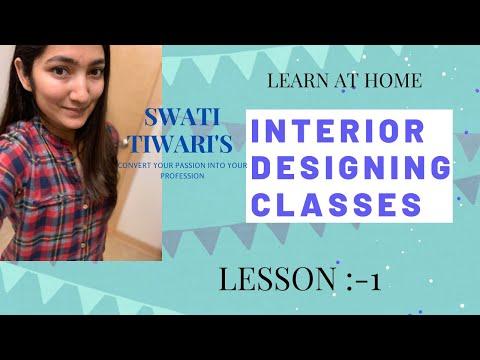 swati tiwari's interior designing classes: lesson 1