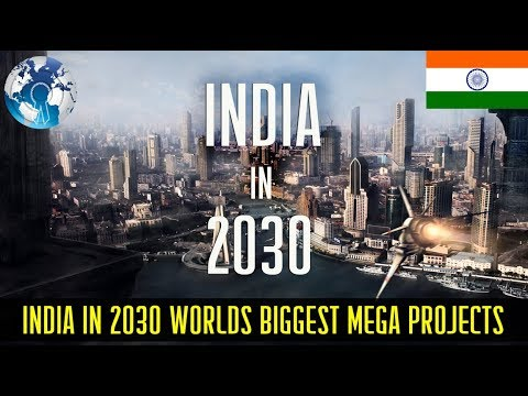 INDIA in 2030 Largest Mega Project in the World