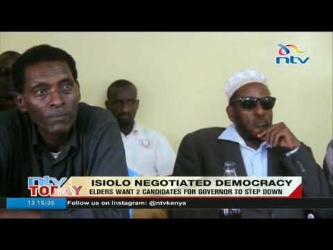 Elders want 2 candidates for governor to step down in Isiolo