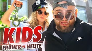 KINDER - FRÜHER vs HEUTE!