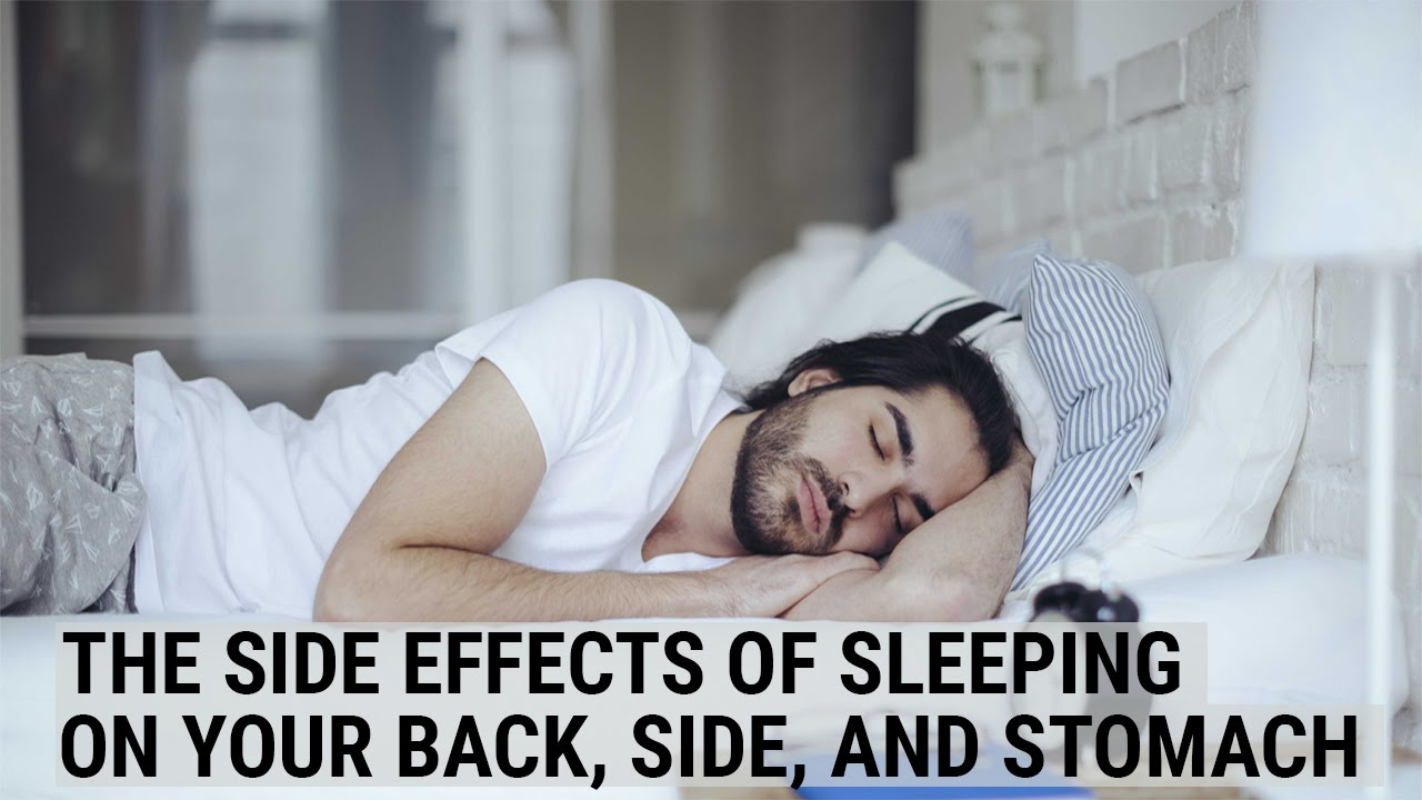 The Side Effects Of Sleeping On Your Back Side And Stomach Youtube