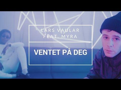"""Lars Vaular Feat. Myra - """"Ventet På Deg"""" [OFFISIELL MUSIKKVIDEO]: YLTV"""