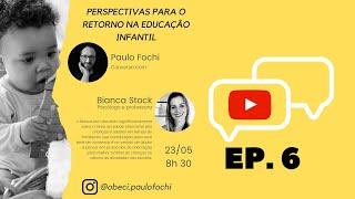 Perspectivas para o retorno na Educação Infantil - Bianca Stock