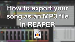 Gambar cover How to export your song as an MP3 file in REAPER