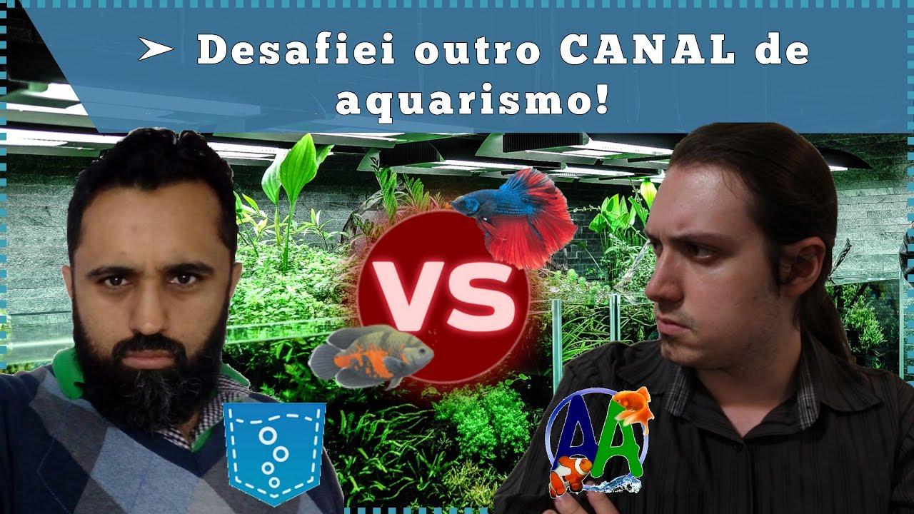 Desafiei outro CANAL de aquarismo!