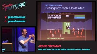 Jesse Freeman - Five keys to success when building HTML5 games (FutureJS 2014)
