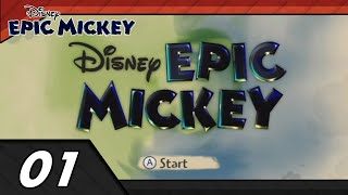 Epic Mickey Episode 1: Going in Blind