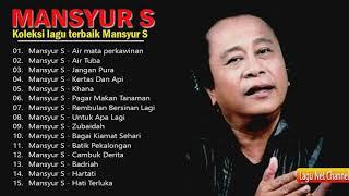 Mansyur S - Full Album Pilihan Lagu-lagu Terbaik dari Mansyur S
