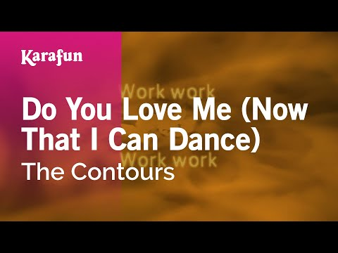 Karaoke Do You Love Me (Now That I Can Dance) - The Contours *
