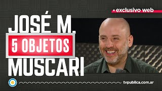 José María Muscari en 5 Objetos