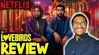 The Lovebirds - Movie Review | Netflix