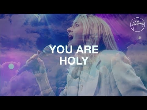 You Are Holy - Hillsong Worship