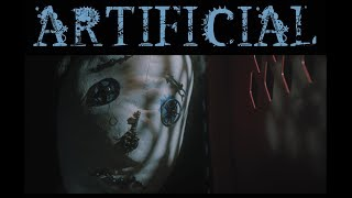 Artificial (Music Video)