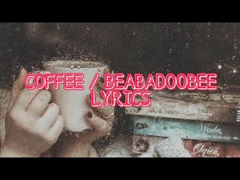 #MusicLover COFFEE / BEABADOOBEE LYRICS VIDEO OKE [ROB ...