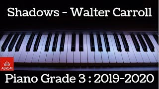 Shadows | Walter Carroll | ABRSM Grade 3 Piano 2019 - 2020 | HQ