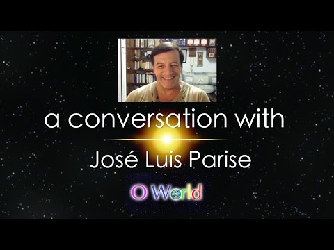 O World Project interview - José Luis Parise Part 3 - The Human Being