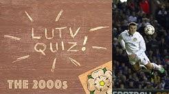 The Leeds United Quiz | The 2000s