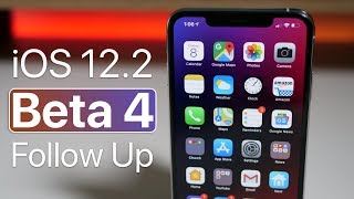 iOS 12.2 Beta 4 - Follow Up