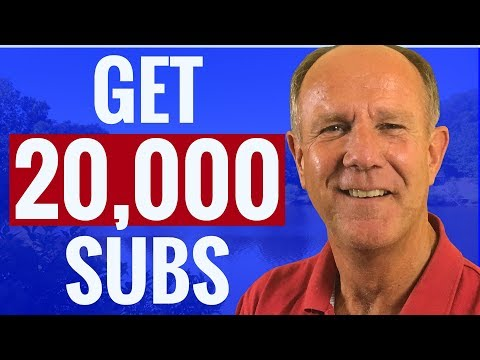 How To Get 20,000 Subscribers On YouTube