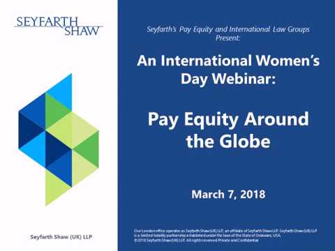 Seyfarth Shaw Webinar: An International Women's Day Webinar: Pay Equity Around the Globe