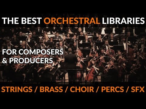 The Definitive List Of Great Orchestral & Cinematic Sample Libraries (2018)