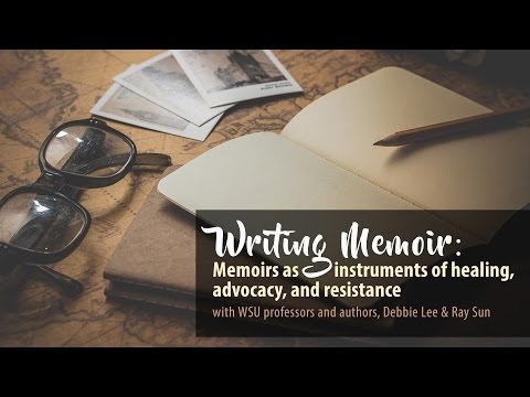 Writing Memoir: Memoirs as instruments of healing, advocacy and resistance