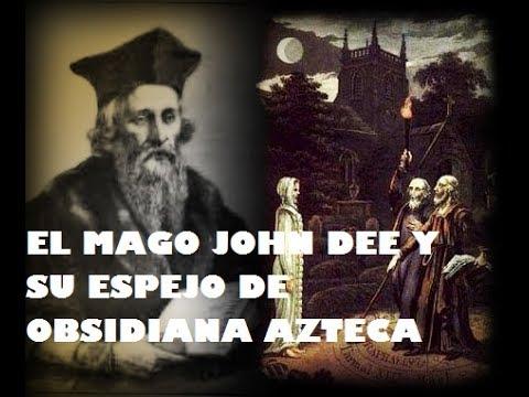John Dee, la magia enochiana y el espejo azteca de obsidiana. - YouTube